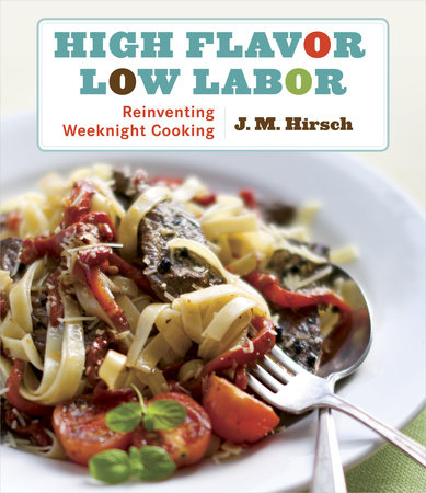 High Flavor, Low Labor by