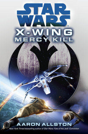 Mercy Kill: Star Wars (X-Wing) by