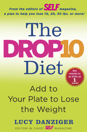 The Drop 10 Diet by Lucy Danziger