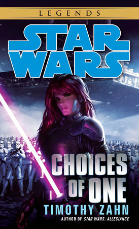 Choices of One: Star Wars by Timothy Zahn
