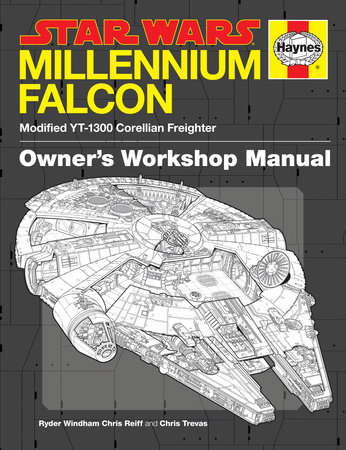 The Millennium Falcon Owner's Workshop Manual: Star Wars by