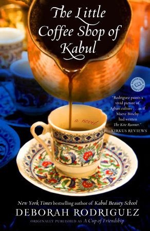 The Little Coffee Shop of Kabul (originally published as A Cup of Friendship) by