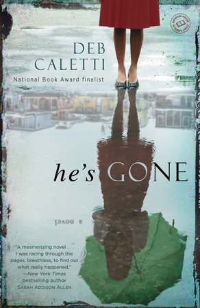 He's Gone: A Novel by