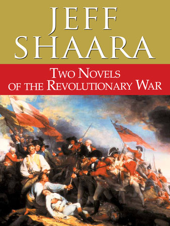 Two Novels of the Revolutionary War by