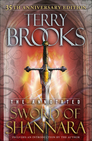 The Annotated Sword of Shannara: 35th Anniversary Edition by Terry Brooks