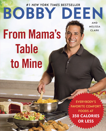 From Mama's Table to Mine by Melissa Clark and Bobby Deen