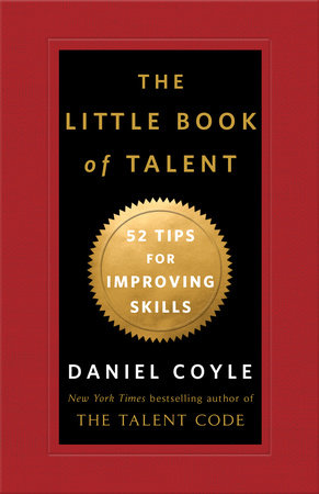 The Little Book of Talent by Daniel Coyle