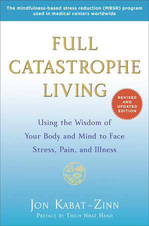 Full Catastrophe Living by
