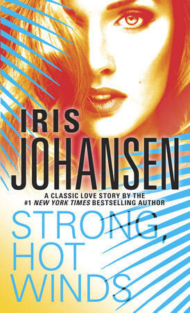 Strong, Hot Winds by Iris Johansen