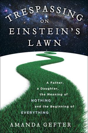 Trespassing on Einstein's Lawn by