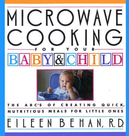 Microwave Cooking for Your Baby & Child by