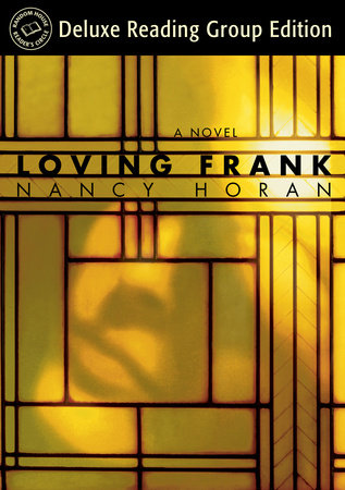 Loving Frank (Random House Reader's Circle Deluxe Reading Group Edition) by