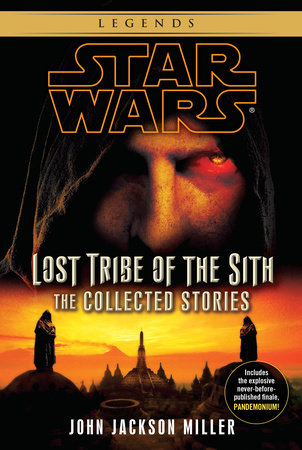 Lost Tribe of the Sith: Star Wars: The Collected Stories by