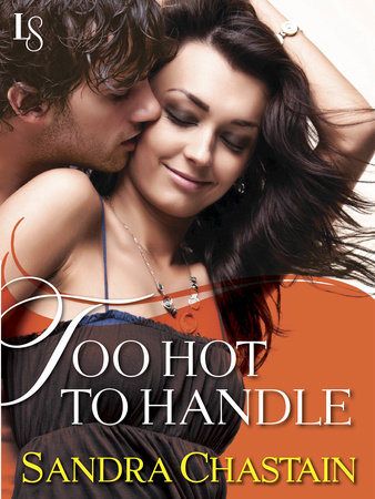 Too Hot to Handle by Sandra Chastain