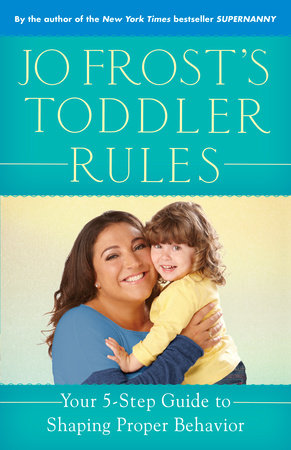 Jo Frost's Toddler Rules by Jo Frost