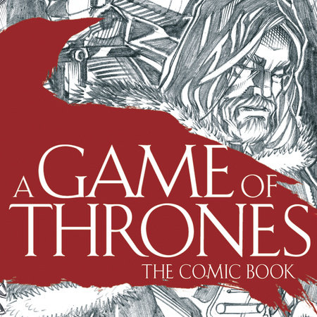A Game of Thrones: The Comic Book