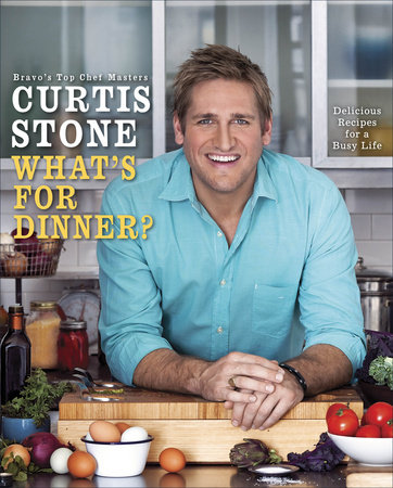 What's for Dinner? by Curtis Stone
