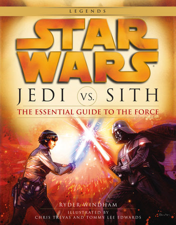 Jedi vs. Sith: Star Wars: The Essential Guide to the Force by Ryder Windham