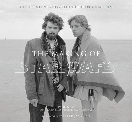 The Making of Star Wars (Enhanced Edition) by J. W. Rinzler