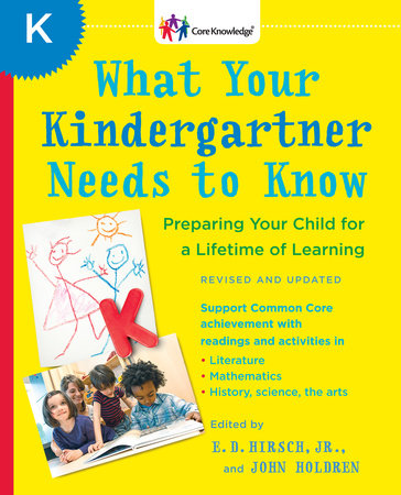 What Your Kindergartner Needs to Know by E.D. Hirsch, Jr.