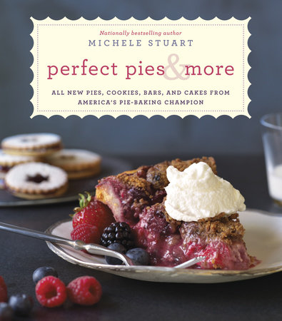 Perfect Pies & More by Michele Stuart