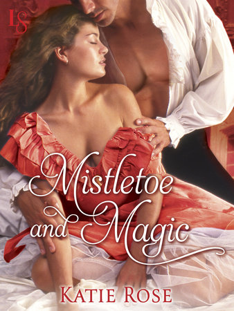 Mistletoe and Magic (Novella) by