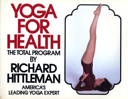 Yoga for Health by Richard Hittleman