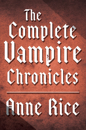 The Complete Vampire Chronicles 12-Book Bundle