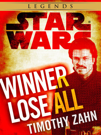 Winner Lose All--A Lando Calrissian Tale: Star Wars (Novella) by Timothy Zahn