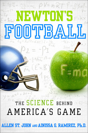 Newton's Football by Ainissa G. Ramirez, PH.D. and Allen St. John