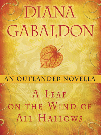 A Leaf on the Wind of All Hallows: An Outlander Novella by Diana Gabaldon