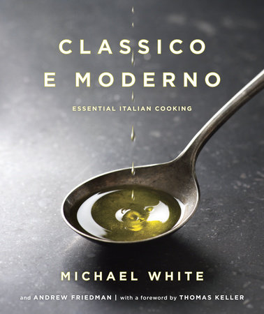 Classico e Moderno by Andrew Friedman and Michael White