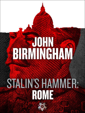 Stalin's Hammer: Rome (An Axis of Time Novella) by