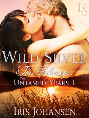 Wild Silver: The Delaneys by