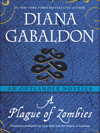 A Plague of Zombies: An Outlander Novella by Diana Gabaldon