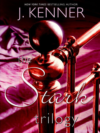 The Stark Trilogy 3-Book Bundle by J. Kenner