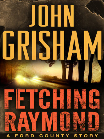 Fetching Raymond: A Story from the Ford County Collection by