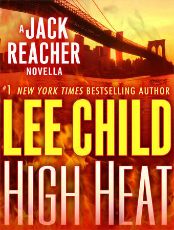 High Heat: A Jack Reacher Novella by