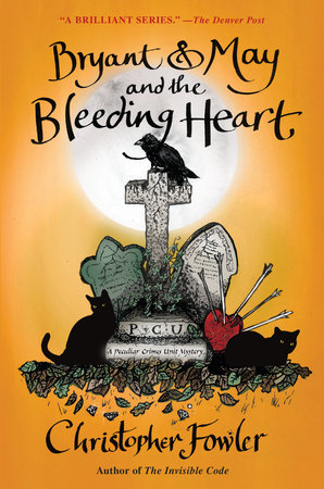 Bryant & May and the Bleeding Heart by