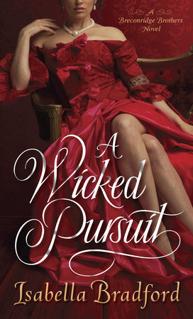 A Wicked Pursuit by Isabella Bradford