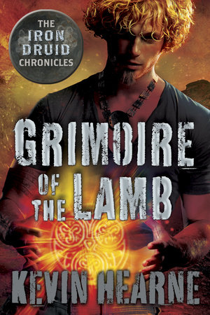 Grimoire of the Lamb: An Iron Druid Chronicles Novella by