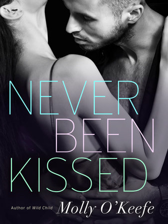 Never Been Kissed by Molly O'Keefe