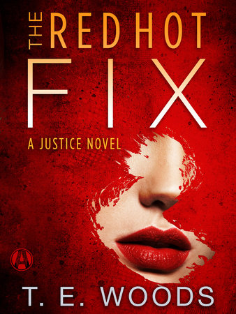 The Red Hot Fix by T. E.  Woods