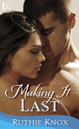 Making It Last: A Novella by