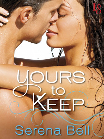 Yours to Keep by Serena Bell