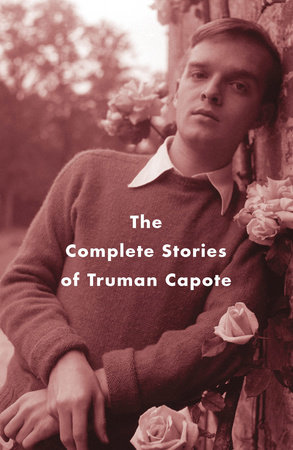 The Complete Stories of Truman Capote by
