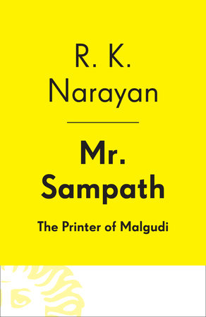 Mr. Sampath--The Printer of Malgudi by R. K. Narayan