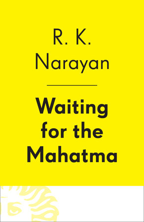 Waiting for the Mahatma by R. K. Narayan