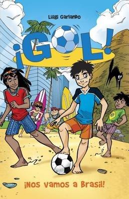 ¡Nos vamos a Brasil! by Luigi Garlando