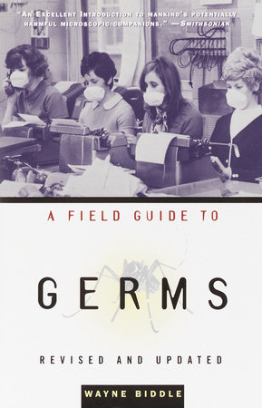 A Field Guide to Germs by